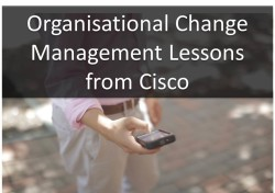 Organisational change management lessons from Cisco