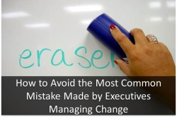 mistakes made by executives managing change
