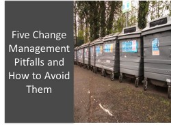 Five Change Management Pitfalls and How to Avoid Them