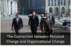 The Connection between Personal Change and Organisational Change