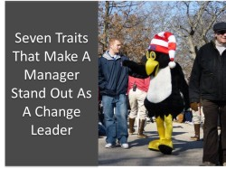 Seven Traits That Make A Manager Stand Out As A Change Leader