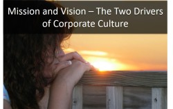 Mission and Vision Statements the Definition of Your Corporate Culture