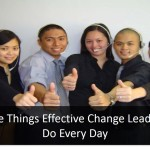 Five Things Effective Change Leaders Do Every Day