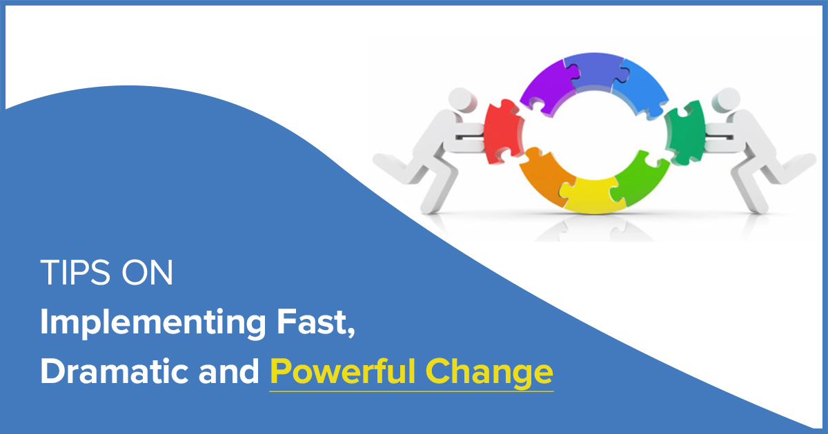 Change Management Experts Shares Tips on implementing Powerful change